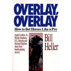 Overlay, Overlay: How to Bet Horses Like a Pro