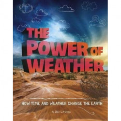 The Power of Weather: How Time and Weather Change the Earth