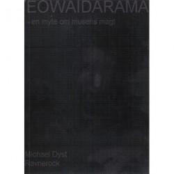 Eowaidarama: en myte om musens magt