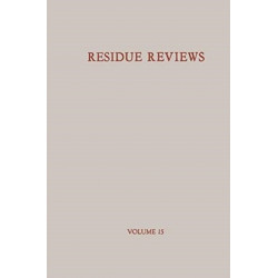 Residue Reviews / Ruckstands-Berichte: Residues of Pesticides and other Foreign Chemicals in Foods and Feeds / Ruckstande von Pesticiden und anderen Fremdstoffen in Nahrungs- und Futtermitteln