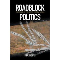 Roadblock Politics: The Origins of Violence in Central Africa
