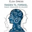 Fanden til forskel: Essays, monologer og dialoger