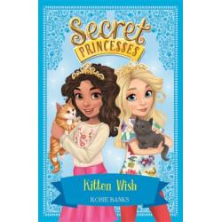 Secret Princesses: Kitten Wish: Book 7