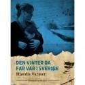 Den vinter da far var i Sverige (2. del af serie)