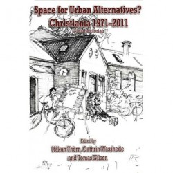 Space for urban alternatives: Christiania 1971-2011