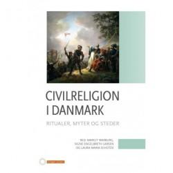 Civilreligion i Danmark: Ritualer, myter og steder