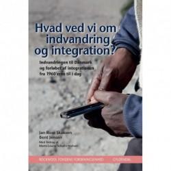 Hvad ved vi om indvandring og integration : Indvandringen til Danmark og forløbet af integrationen fra 1960'erne til i dag
