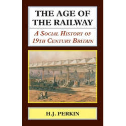 Age of the Railway: A Social History of 19th Century Britain.