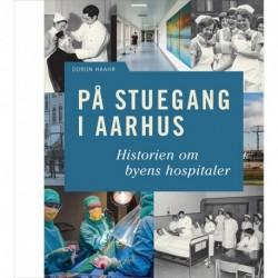 På stuegang i Aarhus: historien om byens hospitaler