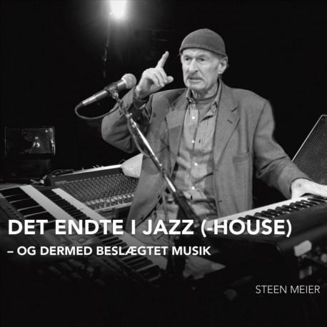 Det endte i Jazz(-House): og dermed beslægtet musik