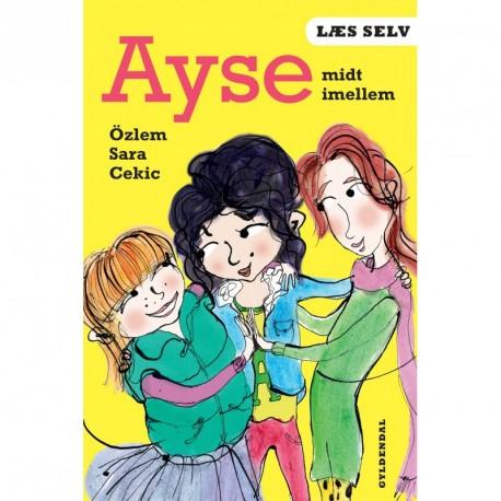 Læs selv Ayse midt imellem