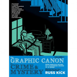 The Graphic Canon Of Crime And Mystery Vol. 1: From Sherlock Holmes to A Clockwork Orange to Jo Nesbo