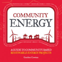 Community Energy: A Guide to Community-Based Renewable-Energy Projects