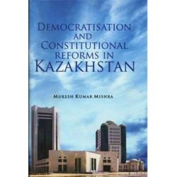Democratisation and Constitutional Reforms in Kazakhstan