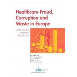 Healthcare Fraud, Corruption and Waste in Europe: National and Academic Perspectives