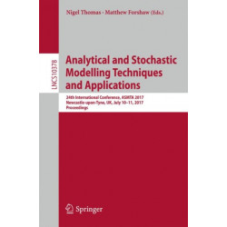 Analytical and Stochastic Modelling Techniques and Applications: 24th International Conference, ASMTA 2017, Newcastle-upon-Tyne, UK, July 10-11, 2017, Proceedings