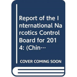 Report of the International Narcotics Control Board for 2014: (Russian Language)
