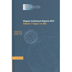 Dispute Settlement Reports 2013: Volume 1, Pages 1-468