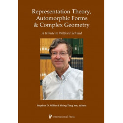Representation Theory, Automorphic Forms & Complex Geometry: A Tribute to Wilfried Schmid