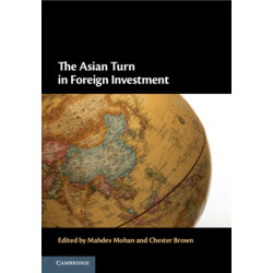 The Asian Turn in Foreign Investment