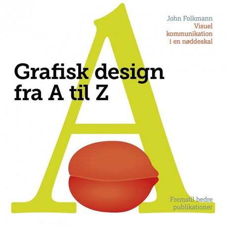 Grafisk Design fra A til Z: Fremstil bedre publikationer
