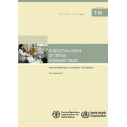 Residue evaluation of certain veterinary drugs: Joint FAO/WHO Expert Committee on Food Additives, 81st meeting 2015
