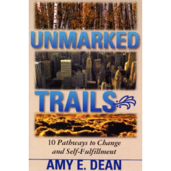 Unmarked Trails: 10 Pathways to Change and Self-fulfillment
