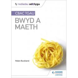 Fy Nodiadau Adolygu: CBAC TGA  Bwyd a Maeth (My Revision Notes: WJEC GCSE Food and Nutrition Welsh-language edition)