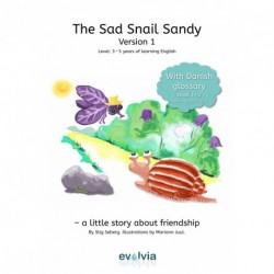 The Sad Snail Sandy, LEVEL 1 2 with Danish Glossary