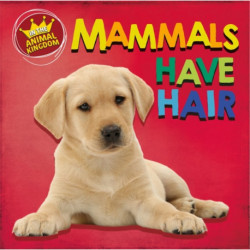 In the Animal Kingdom: Mammals Have Hair