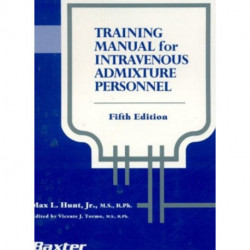 Training Manual for Intravenous Admixture Personnel