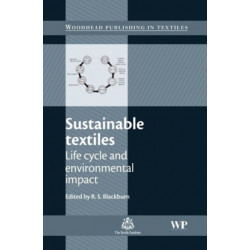Sustainable Textiles: Life Cycle and Environmental Impact