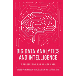 Big Data Analytics and Intelligence: A Perspective for Health Care