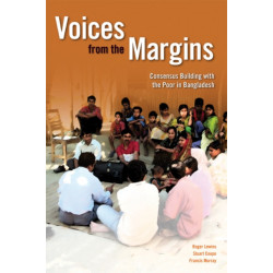 Voices from the Margins: Consensus Building with the Poor in Bangladesh