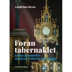 Foran tabernaklet: tanker og samtaler med Jesus i alterets sakramente