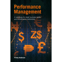 Performance Management: A handbook for small business banks and microfinance institutions