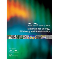 Materials for Energy, Efficiency and Sustainability: TechConnect Briefs 2015