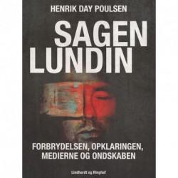 Sagen Lundin forbrydelsen, opklaringen, medierne og ondskaben