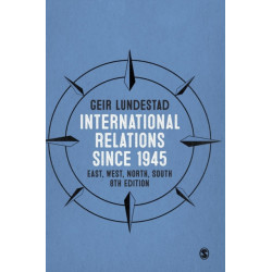 International Relations since 1945: East, West, North, South