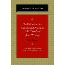 """""""An Estimate of the Manners and Principles of the Times"""" and Other Writings"""