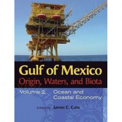Gulf of Mexico Origin, Waters, and Biota v. 2- Ocean and Coastal Economy