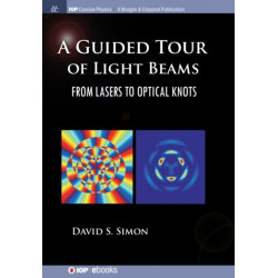 A Guided Tour of Light Beams: From Lasers to Optical Knots