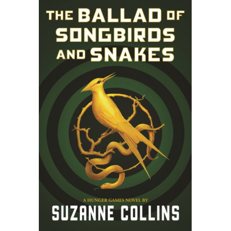 The Ballad of Songbirds and Snakes (Hunger Games Novel)