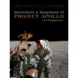 Moonshots & Snapshots of Project Apollo: A Rare Photographic History