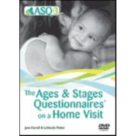 Ages & Stages Questionnaires (R) (ASQ (R)-3): Questionnaires On a Home Visit DVD: A Parent-Completed Child Monitoring System