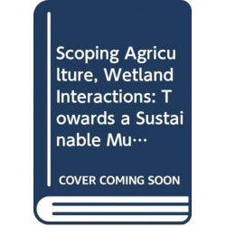 Scoping Agriculture: Wetland Interactions. Towards a Sustainable Multiple-Response Strategy