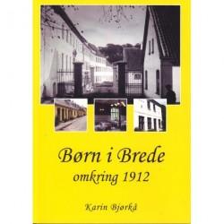Børn i Brede omkring 1912: En kulturhistorisk fortælling