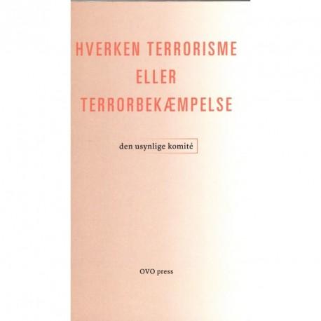 Hverken terrorisme eller terrorbekæmpelse