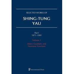 Selected Works of Shing-Tung Yau 1971-1991: Volume 2: Metric Geometry and Harmonic Functions