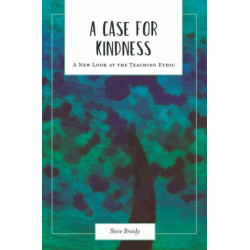A Case for Kindness: A New Look at the Teaching Ethic